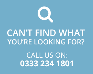 CAN'T FIND WHAT YOU'RE LOOKING FOR? CALL US ON: 0333 234 1801